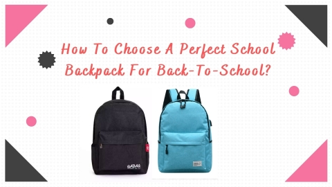 How To Choose A Perfect School Backpack For Back-To-School?