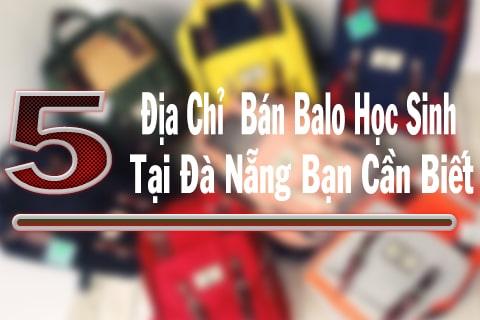 Top 5 địa chỉ bán balo học sinh ở Đà Nẵng uy tín nhất 2020