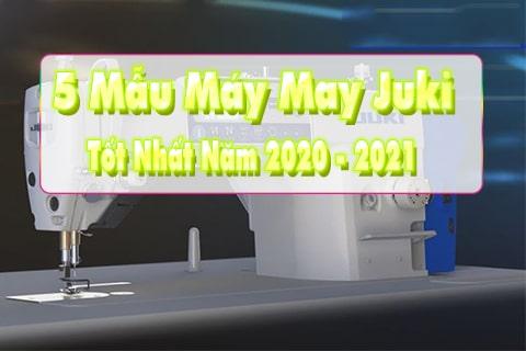 top 5 mẫu máy may juki 2020-2021