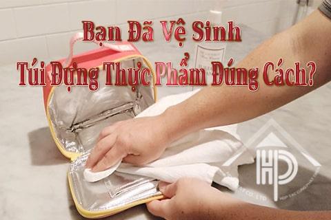 hướng dẫn vệ sinh túi đựng thực phẩm
