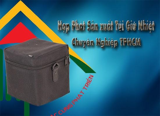 Hợp Phát- Xưởng sản xuất túi giữ nhiệt thức ăn uy tín nhất tại TPHCM