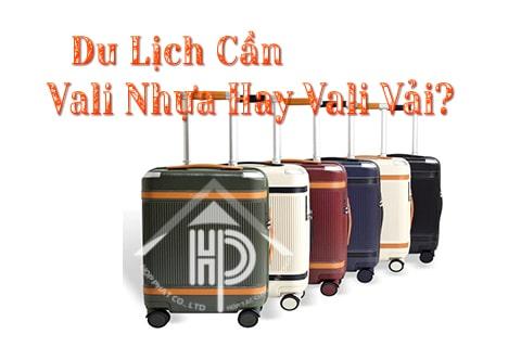 vali nhựa hay vali vải cần cho du lịch