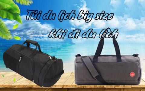 5 Loại túi xách du lịch big size khi đi du lịch