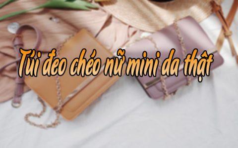Top 5 túi đeo chéo nữ mini da thật